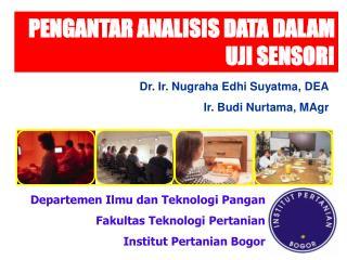 Dr. Ir. Nugraha Edhi Suyatma, DEA Ir. Budi Nurtama, MAgr