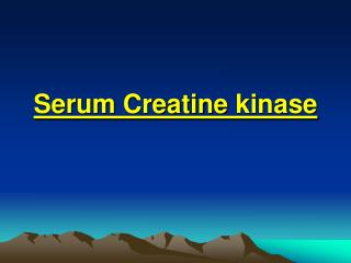 Serum  Creatine kinase