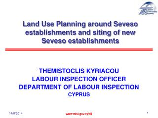 Land Use Planning around Seveso establishments and siting of new Seveso establishments