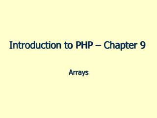 Introduction to PHP � Chapter 9
