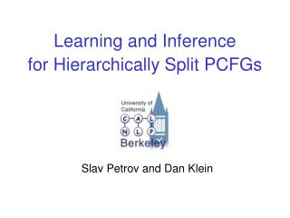 Learning and Inference  for Hierarchically Split PCFGs