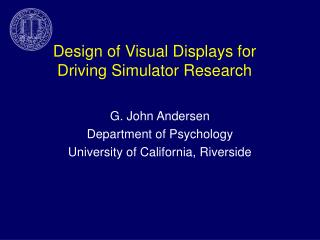 Design of Visual Displays for Driving Simulator Research