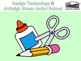 Design Technology @ Ardleigh Green Junior School