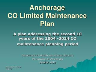 Anchorage  CO Limited Maintenance Plan