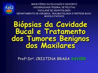 Biópsias da Cavidade Bucal e Tratamento dos Tumores Benignos dos Maxilares