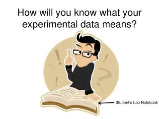 How will you know what your experimental data means?