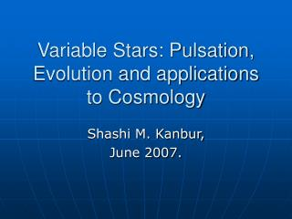 Variable Stars: Pulsation, Evolution and applications to Cosmology