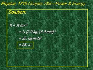 Physics  1710  Chapter 7&8—Power & Energy