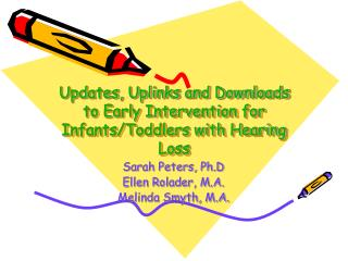 Updates, Uplinks and Downloads to Early Intervention for Infants