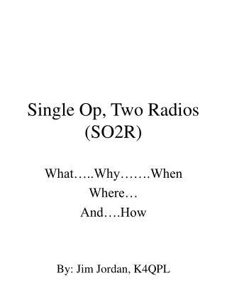 Single Op, Two Radios (SO2R)