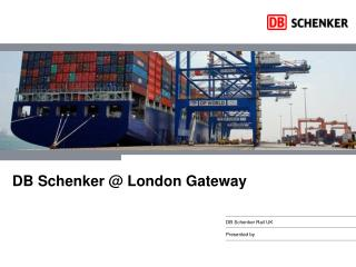 DB Schenker  @ London Gateway