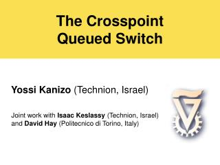 The Crosspoint  Queued Switch