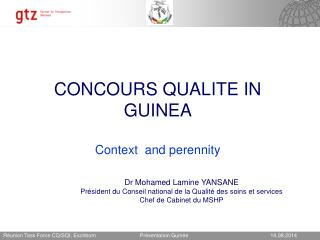 CONCOURS QUALITE IN  GUINEA Context  and perennity