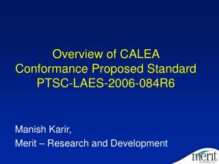 Overview of CALEA Conformance Proposed Standard  PTSC-LAES-2006-084R6