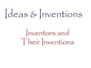 Ideas & Inventions