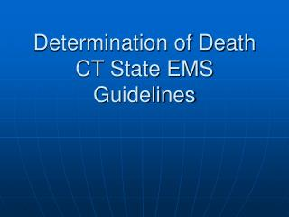 Determination of Death CT State EMS Guidelines