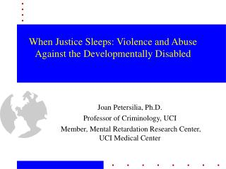 When Justice Sleeps: Violence and Abuse Against the Developmentally Disabled