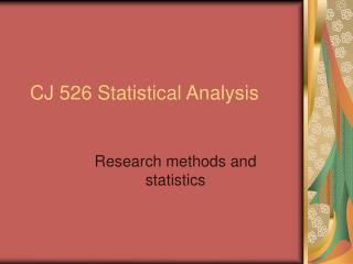 CJ 526 Statistical Analysis