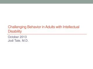 Challenging Behavior in Adults with Intellectual Disability