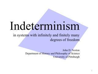 Indeterminism is  generic  among systems with infinitely many degrees of freedom.