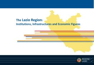 The  Lazio Region :  Institutions, Infrastructures and Economic Figures