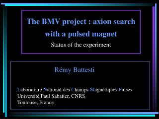 The BMV project : axion search with a pulsed magnet Status of the experiment