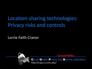 Location-sharing technologies: Privacy risks and controls
