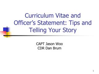 Curriculum Vitae and  Officer�s Statement: Tips and Telling Your Story