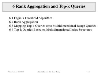 6 Rank Aggregation and Top-k Queries