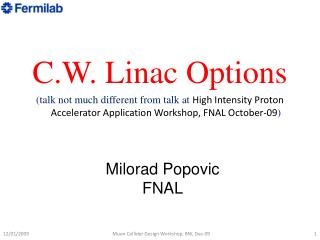 C.W. Linac Options