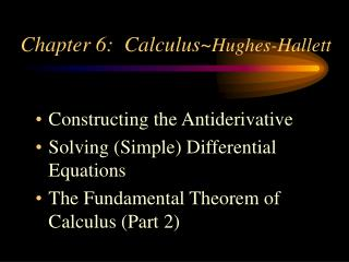 Chapter 6:  Calculus~ Hughes-Hallett