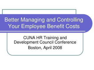 Better Managing and Controlling Your Employee Benefit Costs