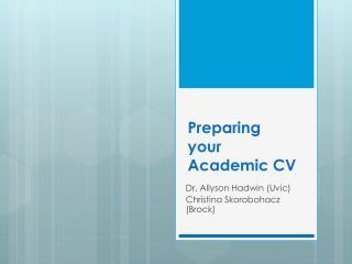 Preparing your  Academic CV