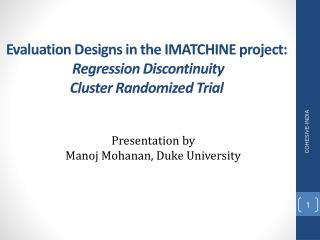 Evaluation Designs in the IMATCHINE project:  Regression Discontinuity Cluster Randomized Trial