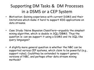 Supporting DM Tasks &  DM Processes in a DSMS or a CEP System