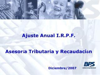 Ajuste Anual I.R.P.F. Asesor í a Tributaria y Recaudaci ó n