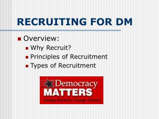 RECRUITING FOR DM