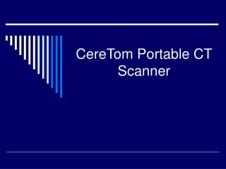 CereTom Portable CT Scanner