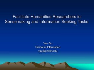 Facilitate Humanities Researchers in Sensemaking and Information Seeking Tasks