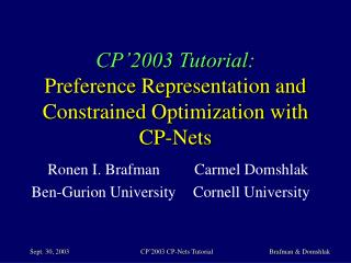 CP'2003 Tutorial: Preference Representation and Constrained Optimization with CP-Nets