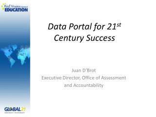 Juan D'Brot Executive Director, Office of Assessment  and Accountability
