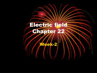 Electric field  Chapter 22