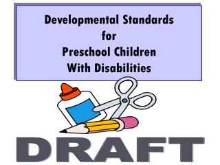 Developmental Standards for Preschool Children With Disabilities