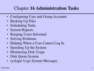 Chapter  16 Administration Tasks