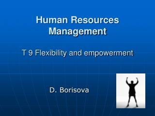 Human Resources Management  T 9 Flexibility and empowerment
