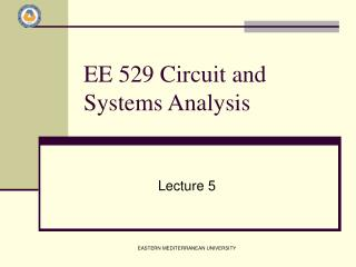 EE 529 Circuit and Systems Analysis