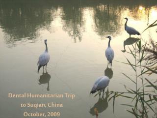 Dental Humanitarian Trip to  Suqian , China October, 2009