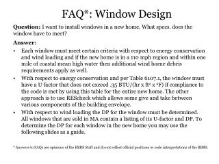 Question:  I want to install windows in a new home. What specs. does the window have to meet?