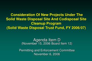 Agenda Item D (November 15, 2006 Board Item 12) Permitting and Enforcement Committee