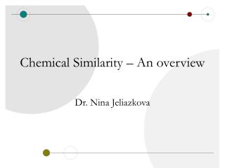 Chemical Similarity   An overview